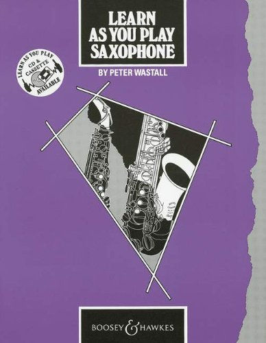 Learn As You Play Saxophone Saxophone: Tutor Book (Learn as You Play Series)