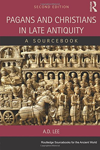 Pagans and Christians in Late Antiquity: A Sourcebook (Routledge Sourcebooks for the Ancient World)
