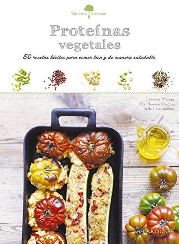 Sabores & Bienestar: Proteínas vegetales (Larousse - Lib
