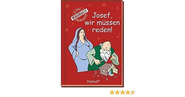 Josef, wir müssen reden!: Die ganze Wahrheit über Weihnachten ...