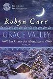 'Grace Valley - Im Glanz des Abendsterns' von Robyn Carr