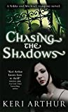 Chasing The Shadows: Number 3 in series (Nikki and Michael)