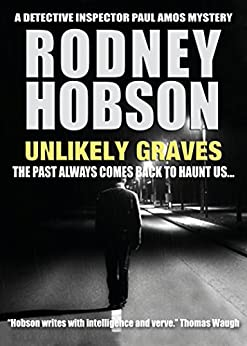 Unlikely Graves (Detective Inspector Paul Amos Mystery series Book 2) by [Hobson, Rodney]