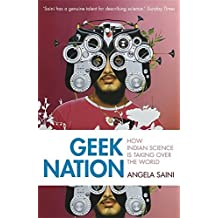 Geek Nation: How Indian Science is Taking Over the World by Angela Saini (2012-03-27)