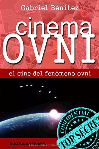 CINEMA OVNI: El cine del fenómeno ovni (Mundo Ovni) por Gabriel Benítez