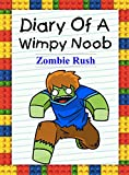 Diary Of A Wimpy Noob: Zombie Rush (Noob's Diary Book 9)
