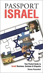 Passport Israel: Your Pocket Guide to Israeli Business, Customs & Etiquette (Passport to the World) by World Trade Press (1996-08-02)