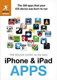 The Rough Guide to the Best iPhone and iPad Apps by Peter Buckley (2012-07-30)