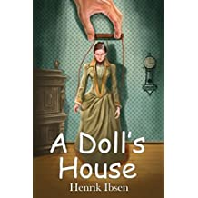 A Doll's House : a play by Henrik Ibsen[CLASSIC]