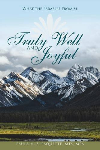 Truly Well and Joyful: What the Parables Promise