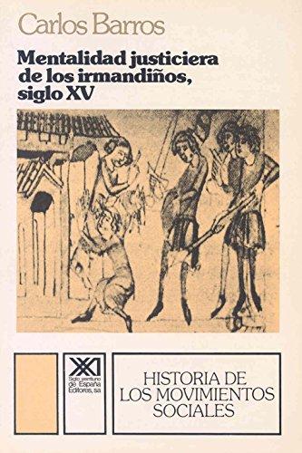 Descargar Libro Mentalidad justiciera de los irmandiños, siglo XV (Historia de los movimientos sociales) de Carlos Barros