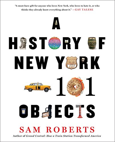 A History of New York in 101 Objects (English Edition)
