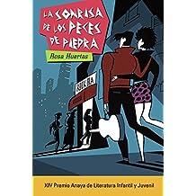 La sonrisa de los peces de piedra (Literatura Juvenil (A Partir De 12 Años) - Premio Anaya (Juvenil))