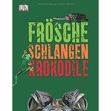 Frösche, Schlangen, Krokodile