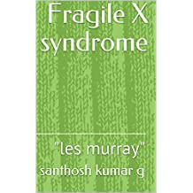 "Fragile X syndrome: ""les murray"" (English Edition)"