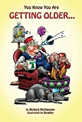 You Know You Are Getting Older...: 6 by Richard McChesney (2013-11-15)