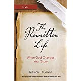 The Rewritten Life: When God Changes Your Story