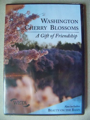 Washington Cherry Blossoms: A Gift of Friendship [Also includes: Beauty in the Basin]