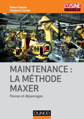 Descargar Libro Maintenance : la méthode Maxer - Pannes et dépannages de Robert Sanner