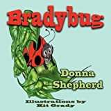 Bradybug by Donna J. Shepherd (2010-07-20)