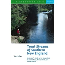 Trout Streams of Southern New England: An Angler's Guide to the Watersheds of Connecticut, Rhode Island, and Massachusetts (Trout Streams) by Tom Fuller (1999-10-17)
