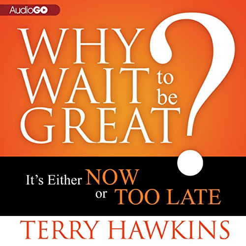 Why Wait to Be Great?  Audiolibri