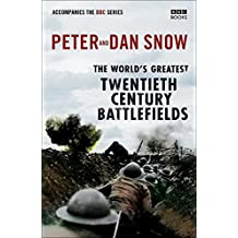 [(World's Greatest Twentieth Century Battlefields)] [By (author) Peter Snow ] published on (May, 2007)