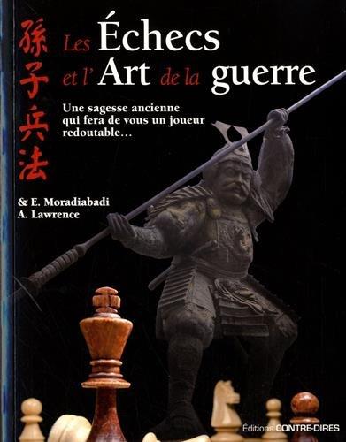Les échecs et l'art de la guerre : Une sagesse ancienne qui fera de vous un joueur redoutable