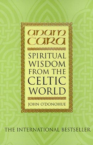 Anam Cara: Spiritual Wisdom from the Celtic World by O'Donohue, John (April 1, 1999) Paperback