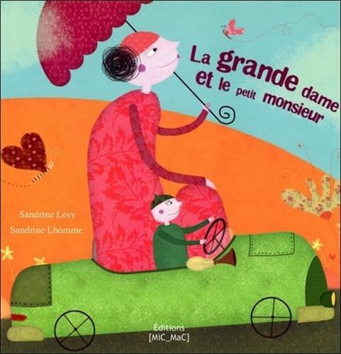 La grande dame et le petit monsieur par Sandrine Lévy