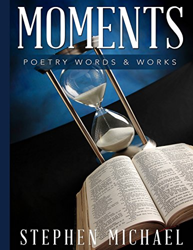 Moments: Poetry Words & Works