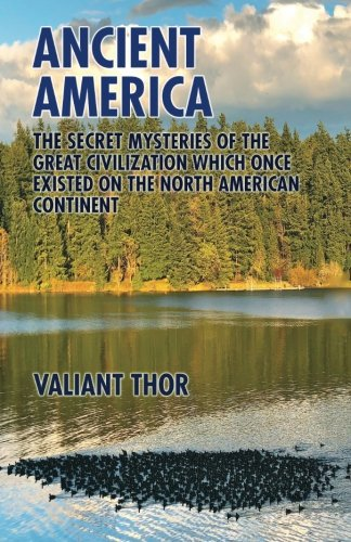 Télécharger Ancient America: The Secret Mysteries of the Great Civilization Which Once Existed on the North Amer PDF Ebook En Ligne