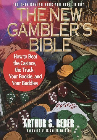 Preisvergleich Produktbild The New Gambler's Bible: How to Beat the Casinos, the Track, Your Bookie, and Your Buddies by Arthur S. Reber (1996-09-09)