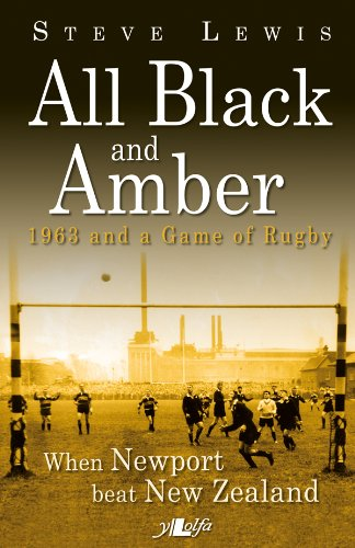 All Black and Amber: 1963 and a Game of Rugby por Steve Lewis