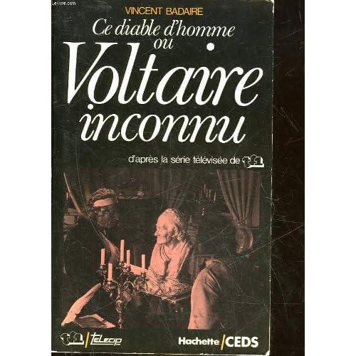 Ce diable d'homme ou Voltaire inconnu