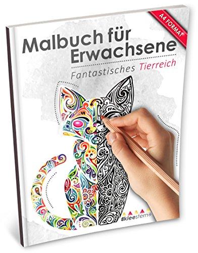 Malbuch für Erwachsene: Fantastisches Tierreich (Kleestern®, A4 Format, 40+ Motive) (A4 Malbuch für Erwachsene, Band 19)