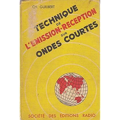 Technique de l'émission réception sur ondes courtes. Société des éditions radio. 1959. (Radio, Sciences et techniques)