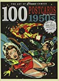 The Art of Classic Comics: 100 Postcards From the Fabulous 1950s.