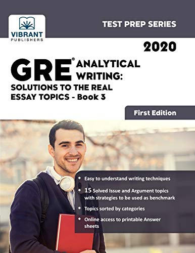 GRE Analytical Writing: Solutions to the Real Essay Topics - Book 3 (First Edition) (Test Prep)
