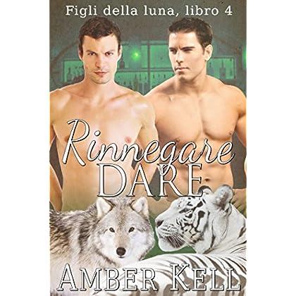 Rinnegare Dare (Figli Della Luna Vol. 4)