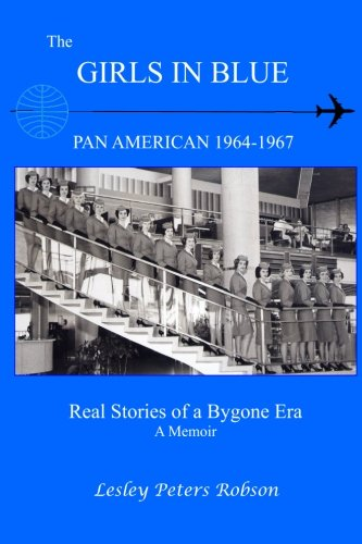 the-girls-in-blue-pan-am-1964-1967-real-stories-of-a-bygone-era