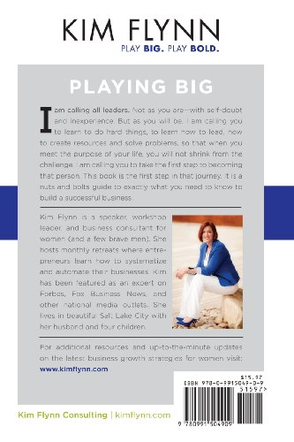 Playing Big: The Unsexy Truth About Succeeding in Business