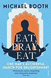 Eat Pray Eat by Michael Booth (2012-08-01)