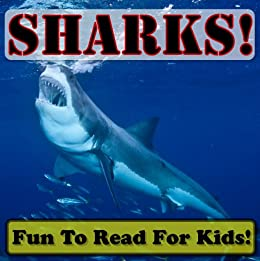 Descargar Epub Sharks! Learning About Sharks - Shark Photos And Facts Make It Fun! (Over 45+ Pictures of Different Sharks)