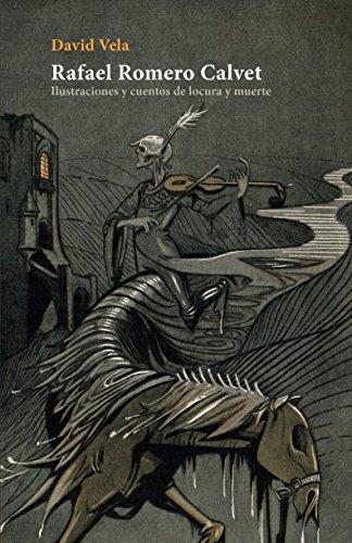 Rafael Romero Calvet: Ilustraciones y cuentos de locura y muerte por David Vela