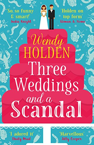Three Weddings and a Scandal: The laugh-out-loud read of the year (The Laura Lake series) by [Holden, Wendy]