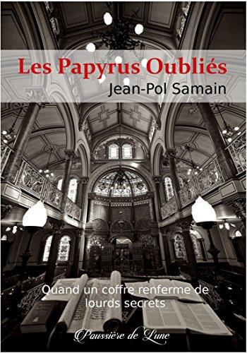 Les Papyrus Oubliés (French Edition) eBook: Jean-Pol Samain ...