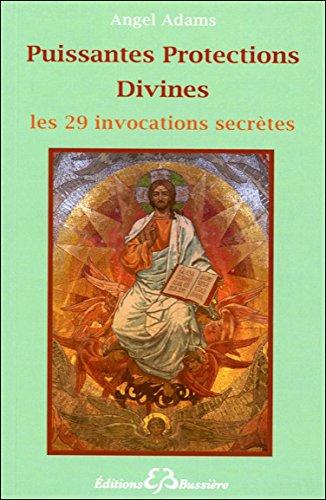 Puissantes Protections Divines - Les 29 invocations secrètes