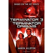 Terminator 3: Terminator Dreams by Aaron Allston (2004-01-14)