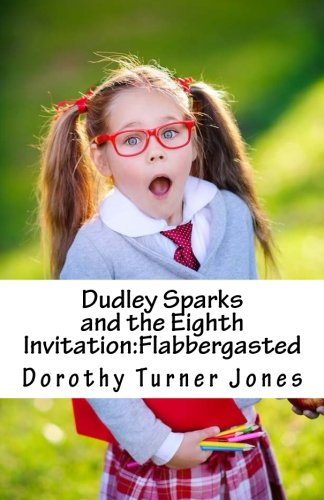 Dudley Sparks and the Eighth Invitation: Flabbergasted (Catholic Kidz)